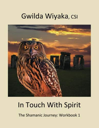 9781475231830: In Touch With Spirit: The Shamanic Journey: Workbook 1