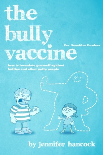 9781475233681: The Bully Vaccine: For Sensitive Readers