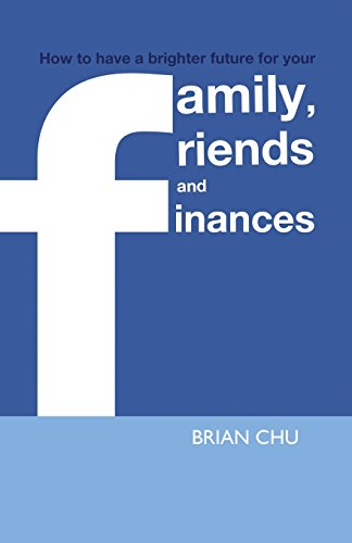 9781475233896: How to have a brighter future: for your FAMILY, FRIENDS & FINANCES