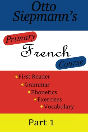 9781475234251: Primary French Course, First Part (Volume 1)