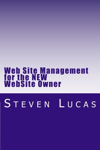 9781475234596: Web Site Management for the NEW WebSite Owner