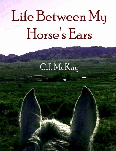 9781475235289: Life Between My Horse's Ears