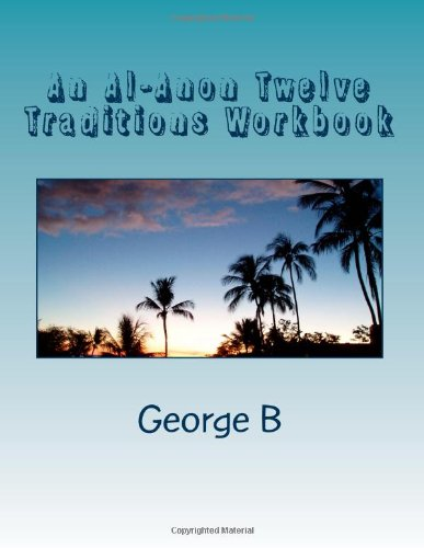 9781475235746: An Al-Anon Twelve Traditions Workbook: Guidelines for al-Anon Groups