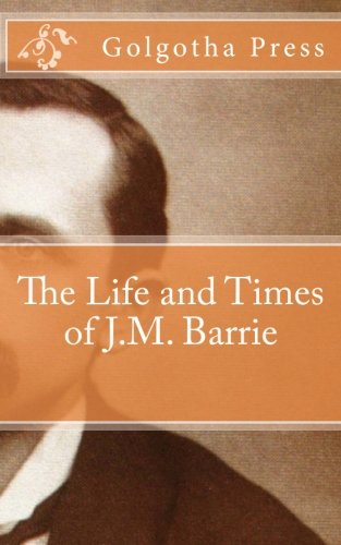 9781475237306: The Life and Times of J.M. Barrie