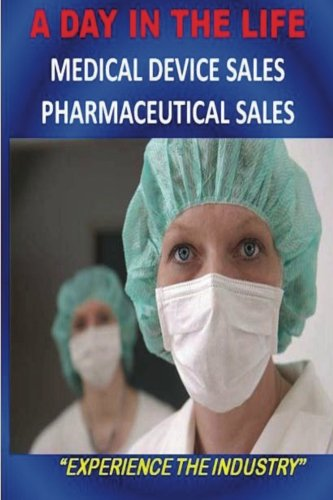 9781475238952: A DAY IN THE LIFE - Medical Device Sales and Pharmaceutical Sales