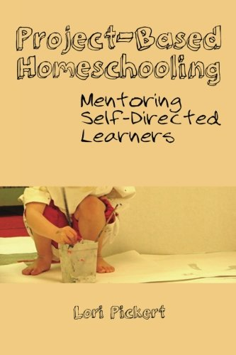 9781475239065: Project-Based Homeschooling: Mentoring Self-Directed Learners