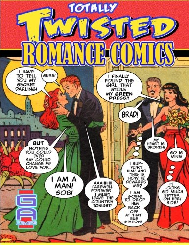 9781475241686: Totally Twisted Romance Comics.: Golden Age Romance Tales Retold.