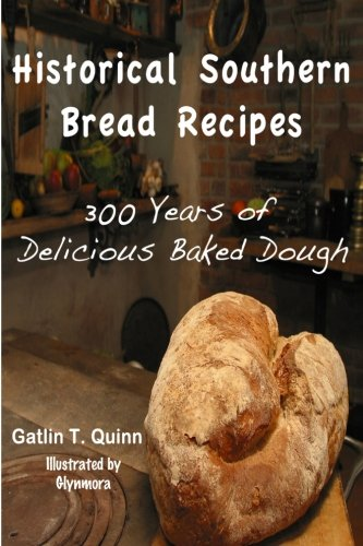 9781475242119: Historical Southern Bread Recipes: 300 Years of Delicious Baked Dough