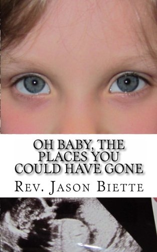 Oh Baby, The Places You Could Have Gone: Rev. Jason Biette