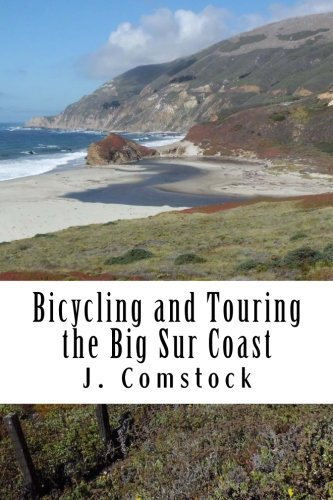 Bicycling and Touring the Big Sur Coast: Second Edition: Comstock, Mr. J P