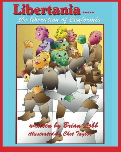 Libertania: The Liberation of Conformia: Lobb, Brian; Lobb, Brian
