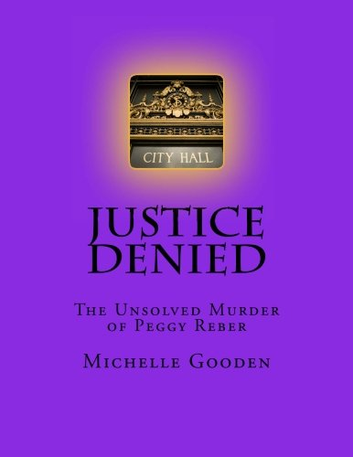 9781475246452: Justice Denied: The Unsolved Murder of Peggy Reber