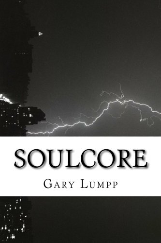 Soulcore (Volume 1): Lumpp, Gary
