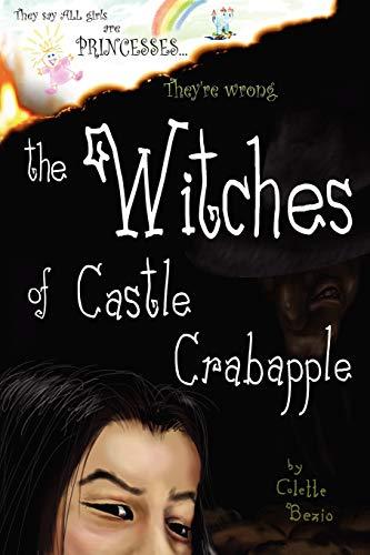 The Witches of Castle Crabapple (Volume 1): Bezio, Colette
