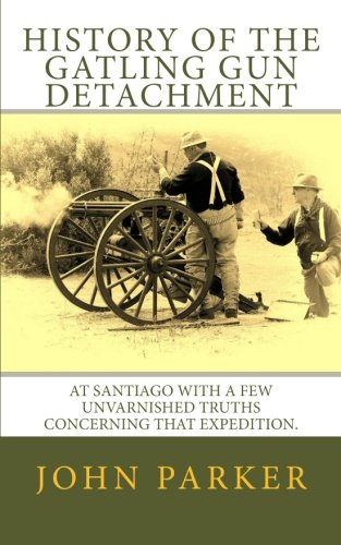9781475249293: History of the Gatling Gun Detachment