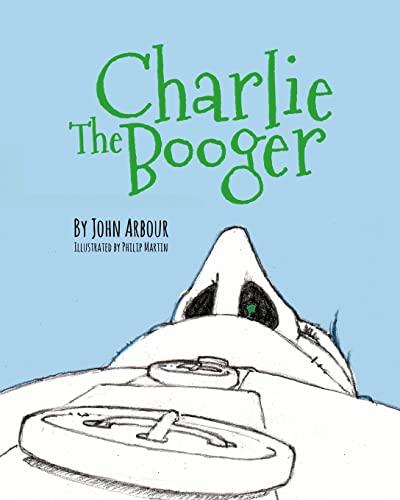 Charlie The Booger: John Arbour