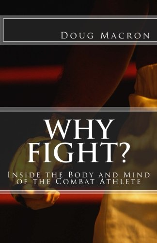 9781475251289: Why Fight?: Inside the Body and Mind of the Combat Athlete