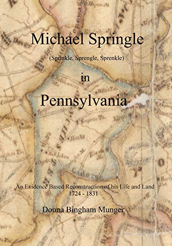 9781475251432: Michael Springle (Sprinkle, Sprengle, Sprenkle) in Pennsylvania: An Evidence Based Reconstruction of His Life and Land
