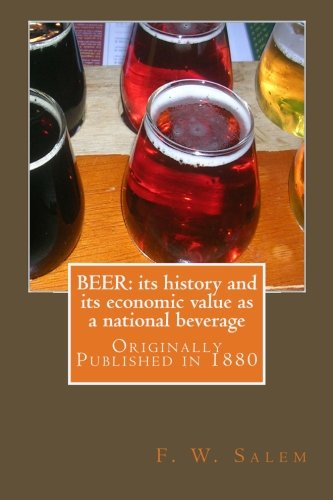 9781475252194: Beer: Its History and Its Economic Value as a National Beverage