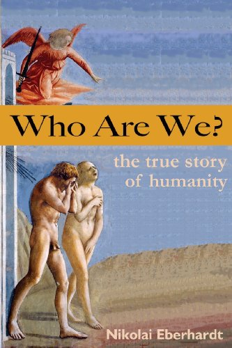 Who Are We? The True Story of Humanity: Eberhardt, Nikolai