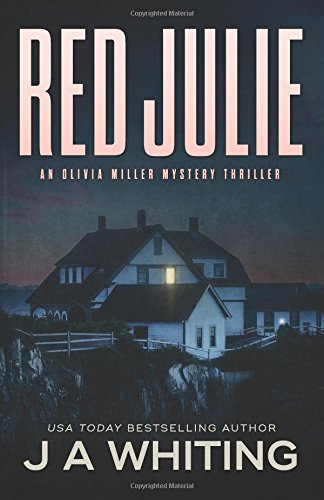 Red Julie (An Olivia Miller Mystery) (Volume 2): Whiting, J A
