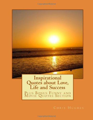9781475252736: Inspirational Quotes about Love, Life and Success (Volume 1)