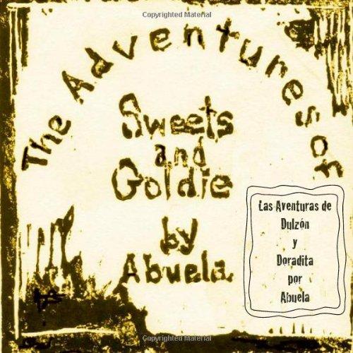 9781475252927: The Adventures of Sweets and Goldie: Las Aventuras de Dulzon y Doradita