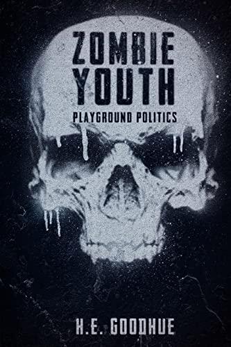 9781475253856: Zombie Youth: Playground Politics (Volume 1)
