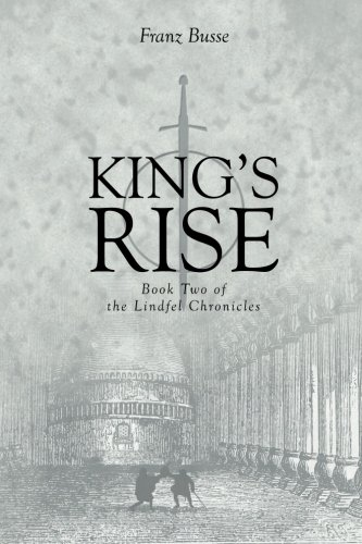 9781475254013: King's Rise: Book Two of the Lindfel Chronicles (Volume 2)