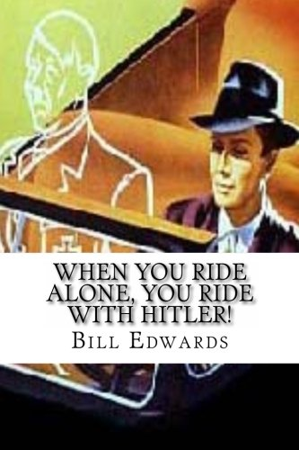 9781475254921: When You Ride ALONE, You Ride With Hitler!