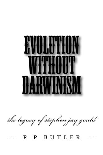 9781475255379: Evolution Without Darwinism: The Legacy of Stephen Jay Gould