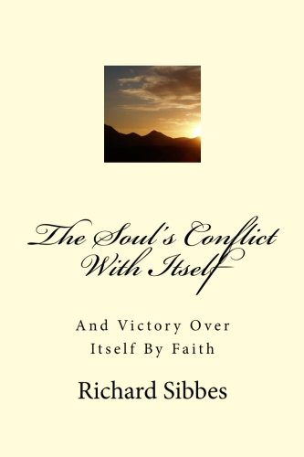 9781475255430: The Soul's Conflict With Itself: And Victory Over Itself By Faith