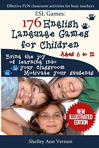 ESL Games: 176 English Language Games for Children: Make your teaching easy and fun: Vernon, ...