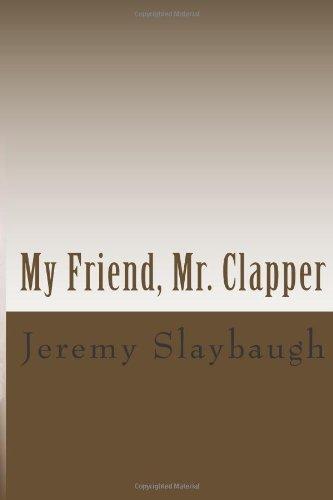 9781475256093: My Friend, Mr. Clapper