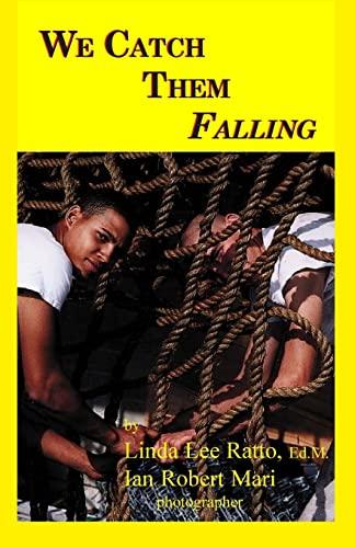 9781475257991: We Catch Them Falling