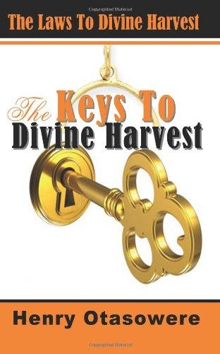 9781475258578: The Keys To Divine Harvest: The Laws To Divine Harvest (Volume 1)