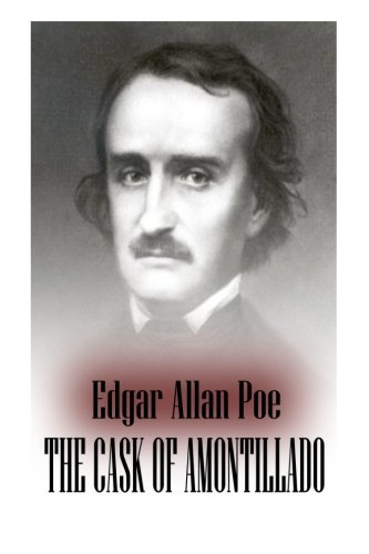 """a narrating of a revenge plot in the cask of amontillado by edgar allan poe """"the cask of amontillado"""" by edgar allan poe (1835) the thousand injuries of fortunato i had borne as i best could, but when he ventured upon insult, i."""