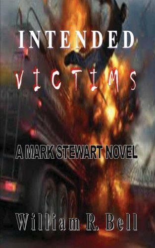 Intended Victims: A Mark Stewart Novel (Volume: William R Bell
