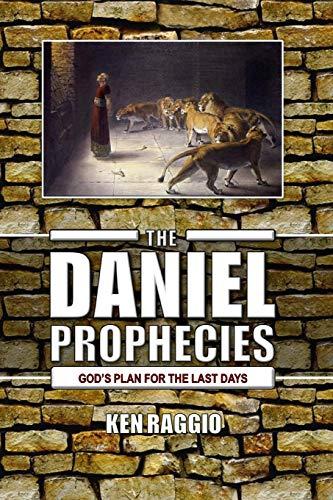 9781475262278: The Daniel Prophecies: God's Plan for the Last Days