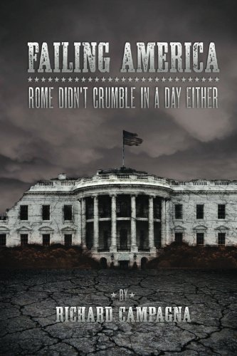 9781475264951: Failing America, Rome Didn't Crumble in a Day Either