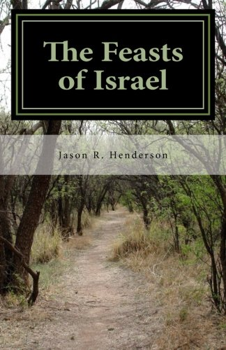 9781475265064: The Feasts of Israel: Israel's Journey in Christ Towards God's Ultimate End