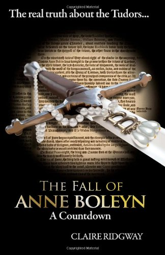 9781475266122: The Fall of Anne Boleyn: A Countdown