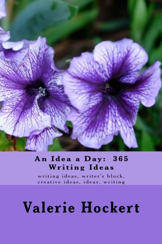 9781475266214: An Idea a Day: 365 Writing Ideas: writing ideas, writer's block, creative ideas, ideas, writing