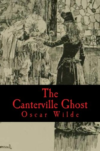 9781475266252: The Canterville Ghost: An amusing chronicle of the tribulations of the Ghost of Canterville Chase