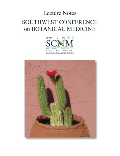 9781475266450: 2012 Lecture Notes: Southwest Conference on Botanical Medicine, 2nd Edition