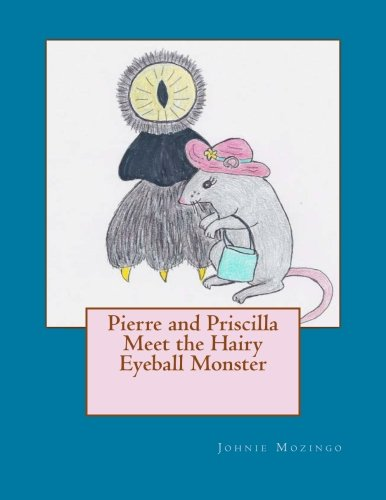 9781475274745: Pierre and Priscilla Meet the Hairy Eyeball Monster
