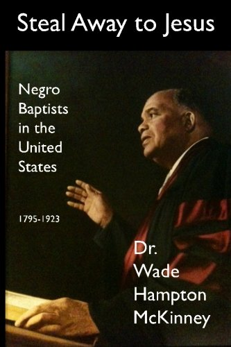 9781475275148: Steal Away to Jesus: The Story of Negro Baptists in the United States