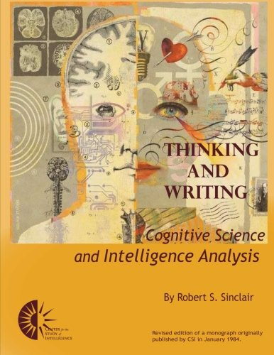 9781475275728: Thinking and Writing: Cognitive Science and Intelligence Analysis