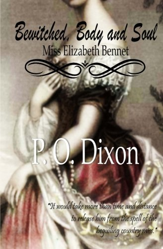 Bewitched, Body and Soul: Miss Elizabeth Bennet: Dixon, P O