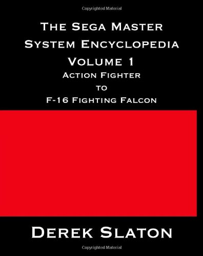 9781475279160: The Sega Master System Encyclopedia: Volume 1: Action Fighter - F-16 Fighting Falcon